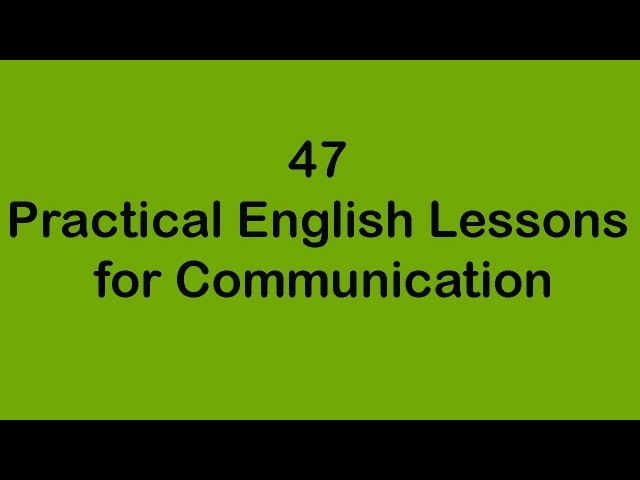 47 Practical English Lessons for Communication