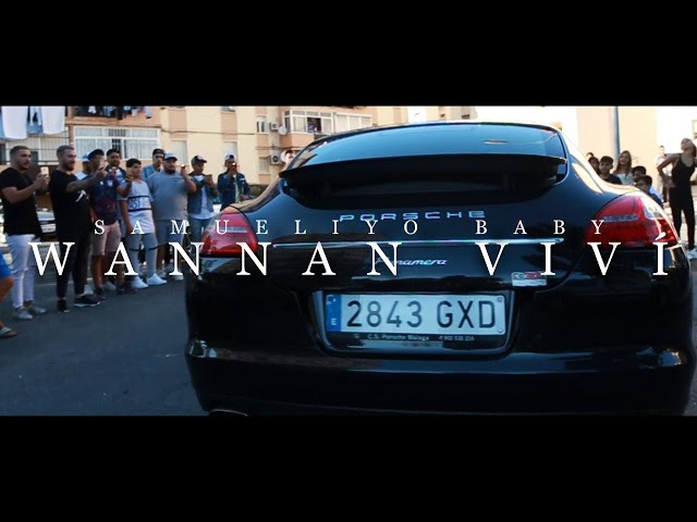 SAMUELIYO BABY - WANNAN VIVIR (VIDEOCLIP OFICIAL)