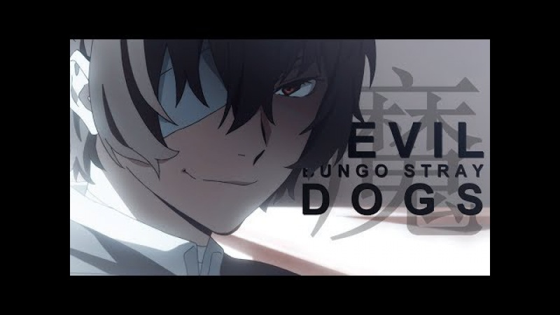 Bungo Stray Dogs | Don't Stop The Devil