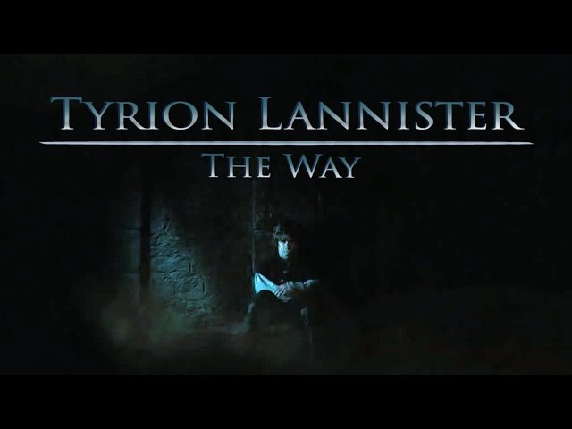 Tyrion Lannister | The Way