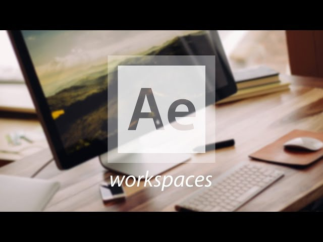 Organizing Your Workspace in After Effects