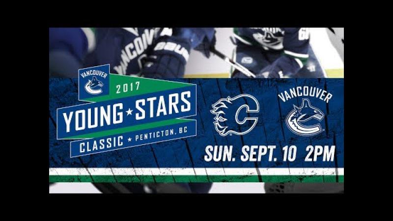 Live: Vancouver Canucks vs Calgary Flames - Young Stars (Sept. 10, 2017)
