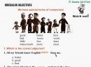 Irregular adjectives.