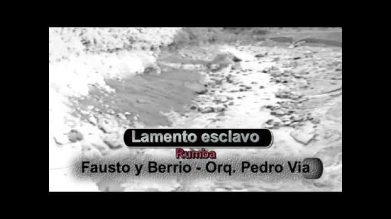 Lamento esclavo Fausto y Berrio con la Orquesta de Pedro Via