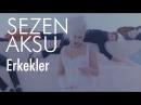 Sezen Aksu Erkekler Official Video
