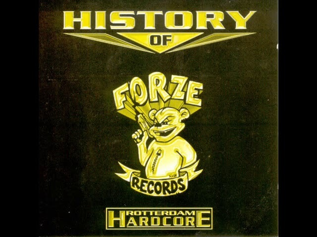 HISTORY [of] FORZE RECORDS - FULL CD 73:42 MIN - ROTTERDAM HARDCORE -1998 HD HQ HIGH QUALITY