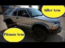 ZR2 Blazer Steering Rebuild - S10 pitman arm and idler replacement