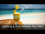 MA-Studio - Uplifting &amp Fun Whistle Pop 50's