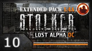 СТАЛКЕР Lost Alpha DC Extended pack 1.4a. Прохождение #10. Стройплощадка.
