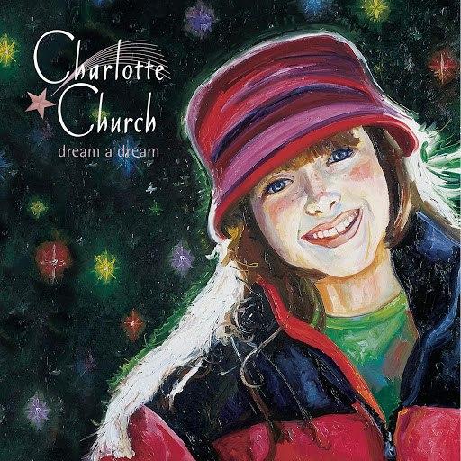 Charlotte Church альбом dream a dream (North American Version)