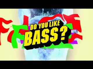 Премьера. Yellow Claw & Juyen Sebulba - Do You Like Bass?