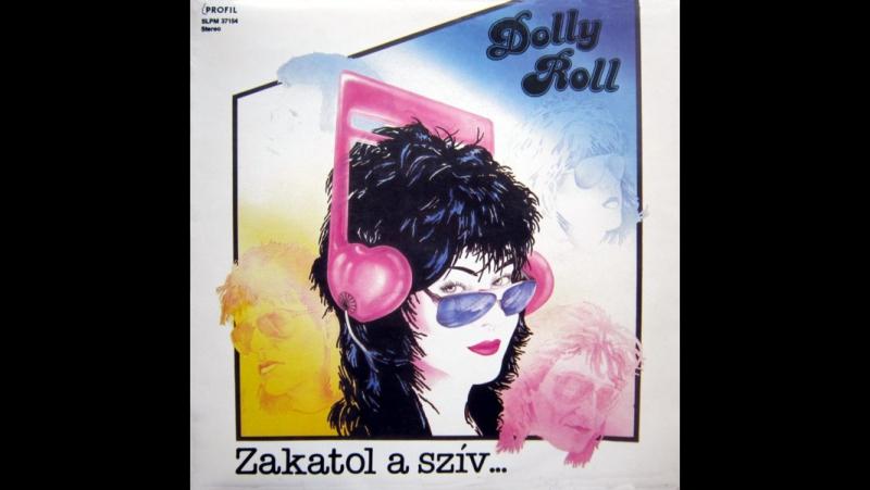 Dolly Roll - Zakatol A Sziv... (1988)