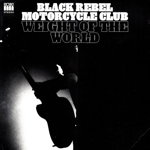 Black Rebel Motorcycle Club альбом Weight of the World (Band Mix)
