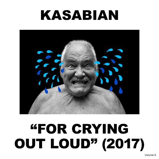 Kasabian альбом For Crying Out Loud