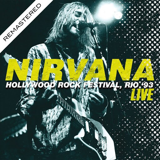 Nirvana альбом Live At The Hollywood Rock Festival, Rio '93 (Remasterd)