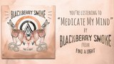 Blackberry Smoke - Medicate My Mind (Audio)
