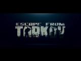 Escape from Tarkov -  Официальный трейлер игры