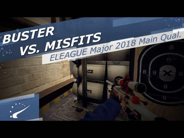 Buster vs. Misfits - ELEAGUE Major 2018 Main Qualifier