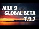 MIUI 9 Global Beta 7.9.7 - Что хорошо а что сломали