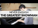 The Greatest Showman Never Enough Loren Allred Piano Cover