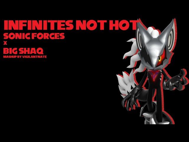 Infinite's Not Hot - Sonic Forces Big Shaq