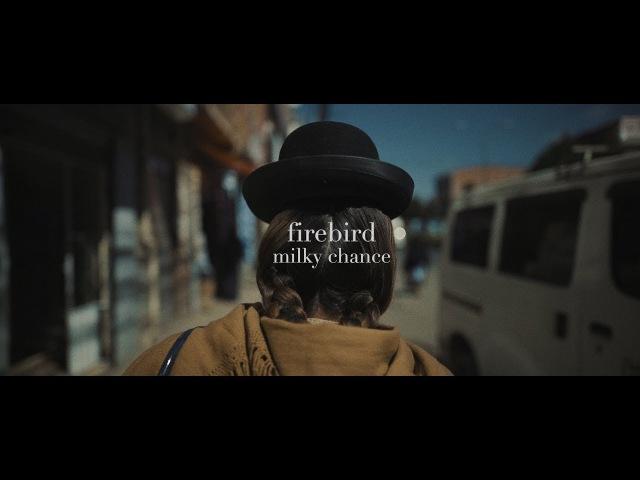 Milky Chance Firebird Official Video