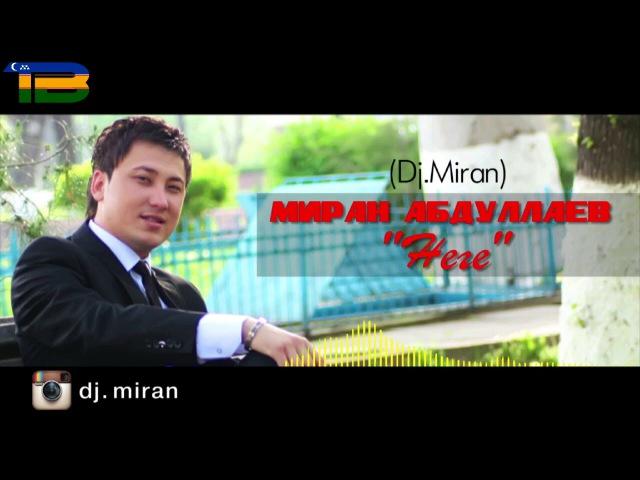 Miratdin Abdullaev_Nege | Миратдин Абдуллаев_Неге(music version)