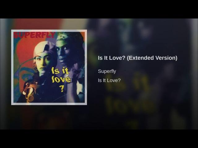 Superfly Is It Love Extended Version Eurodance WEB