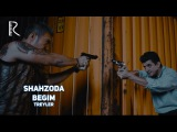 Shahzoda - Begim (treyler) | Шахзода - Бегим (трейлер)