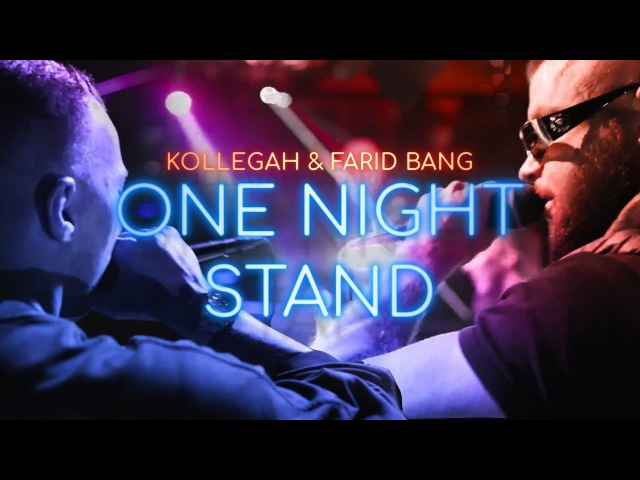 Kollegah Farid Bang ✖️ ONE NIGHT STAND ✖️ official Video