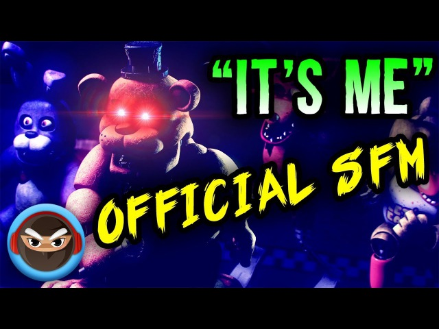 (SFM) FNAF SONG ITS ME OFFICIAL MUSIC VIDEO ANIMATION