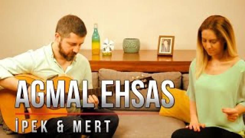 Agmal Ehsas (اجمل إحساس) / Dokunma Bana - İpek Demir Mert Demir