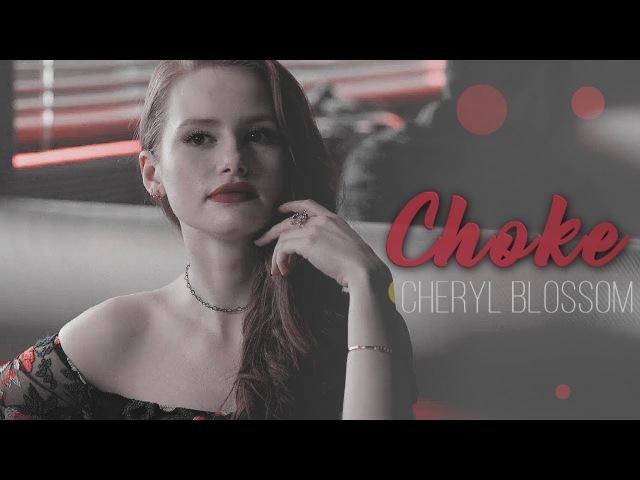 Cheryl Blossom    Choke