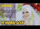 Ya Habibal Qolbi Sholawat Terlaris di 2018