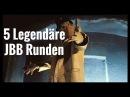 5 Legendäre JBB Runden