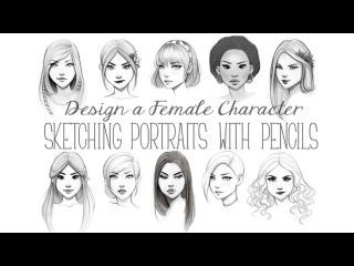 Design a Female Character: Sketching Portraits with Pencils PROMO