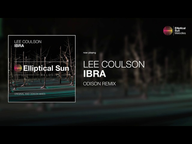 Lee Coulson - Ibra ( Odison Remix ) *OUT NOW*