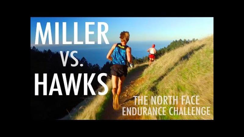 MILLER VS. HAWKS   TNF Endurance Challenge 50 Miler 2016