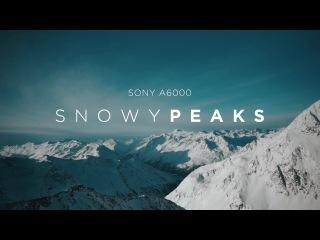 SNOWY PEAKS - Sony A6000 Cinematic Snowboard Edit
