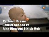 Tachyon Dream (Original Mix) - Gabriel Ananda vs John Digweed &amp Nick Muir