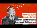 How to build an A I brain that can surpass human intelligence Ben Goertzel