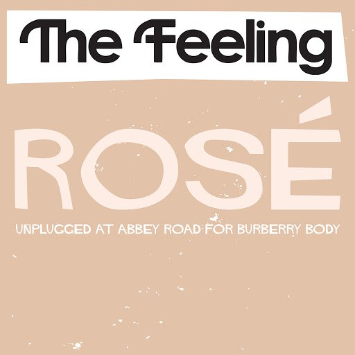 The Feeling альбом Rosé (Unplugged at Abbey Road for Burberry Body) (Unplugged at Abbey Road for Burberry Body)