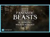 Fantastic Beasts Explained J.K. Rowling's Magic of Analogy