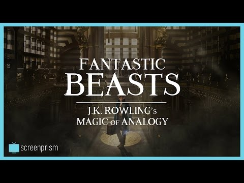 Fantastic Beasts Explained: J.K. Rowling's Magic of Analogy