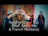 Keyshia Cole - You (feat. Remy Ma &amp French Montana)