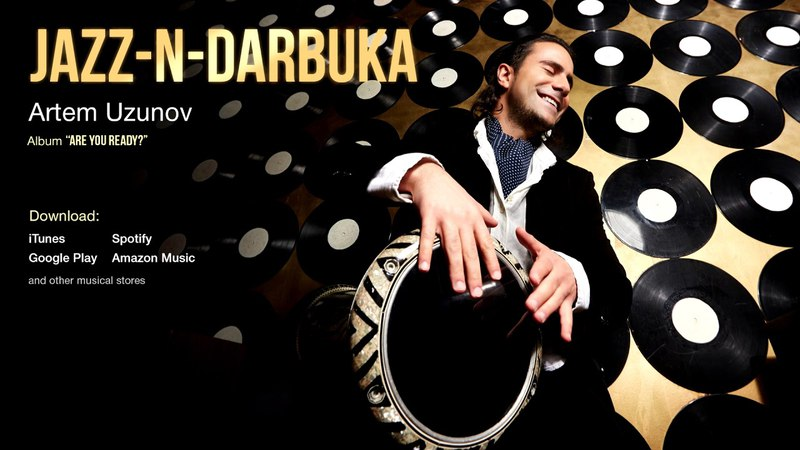 Artem Uzunov - Jazz-n-Darbuka