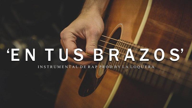 EN TUS BRAZOS - BASE DE RAP BOLERO / HIP HOP INSTRUMENTAL USO LIBRE (PROD BY LA LOQUERA 2018)