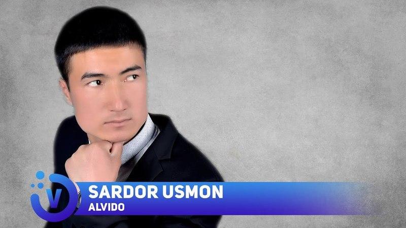Sardor Usmon - Alvido - Сардор Усмон - Алвидо (sher)