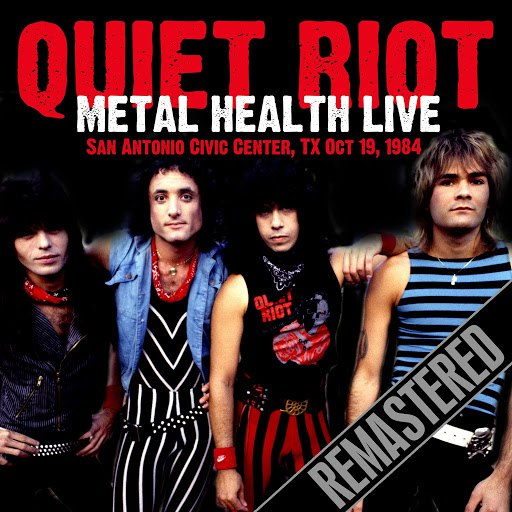 Quiet Riot альбом Metal Health Live (Remastered) [Live At San Antonio Civic Center, TX Oct 19, 1984]