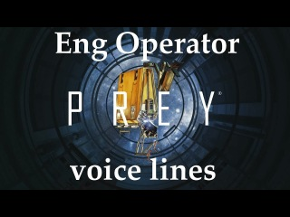 [Prey] All voice lines for the Engineering Operator